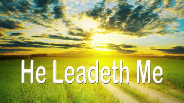 He Leadeth Me.png
