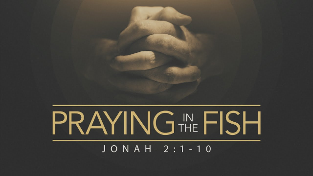 Praying in the Fish