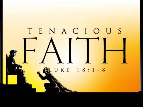 Tenacious Faith